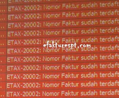 error efaktur ETAX-20002 : Nomor Faktur Sudah Terdaftar