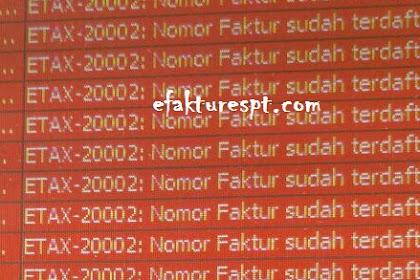 Import Data e-Faktur Error ETAX-20002 : Nomor Faktur Sudah Terdaftar