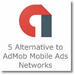 5 Alternative to AdMob Mobile Ads Networks