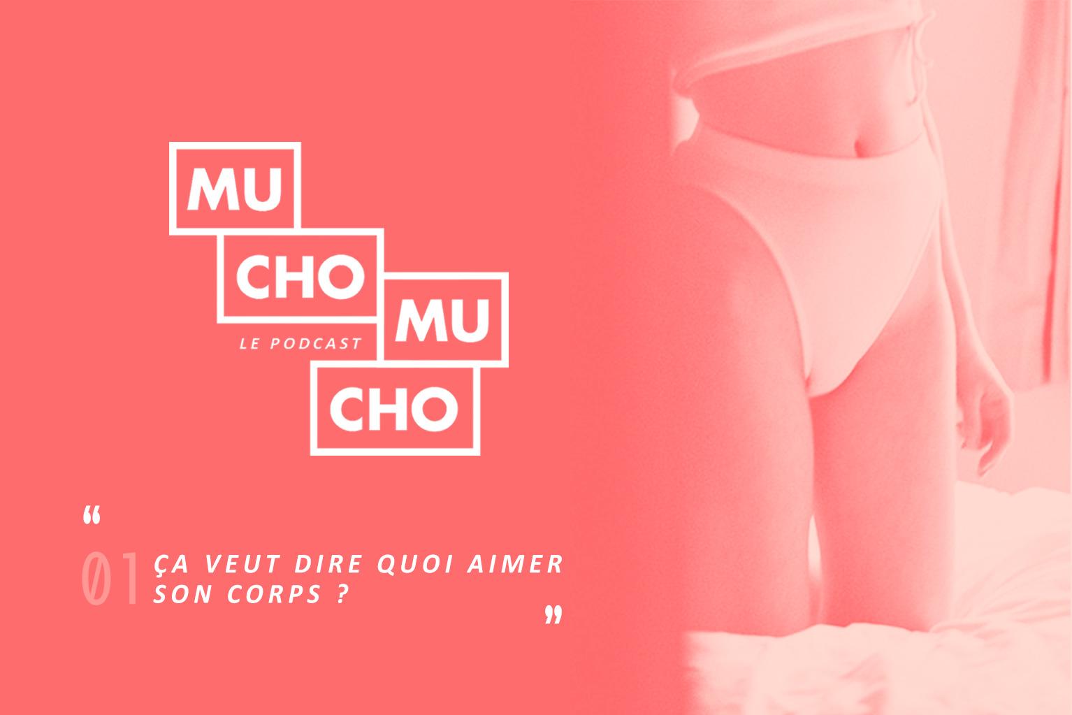 Mucho Mucho #01︱Ça veut dire quoi aimer son corps ?