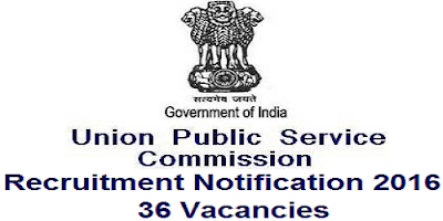 UPSC Recruitment 2016 for 36 posts