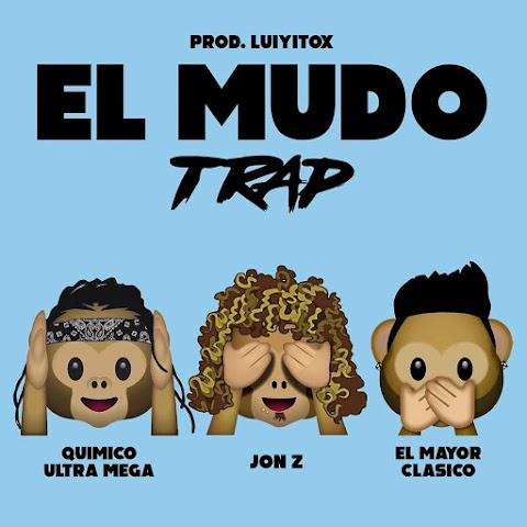 ESTRENOS SOLO AQUÍ ➤ Quimico Ultra Mega Ft Jon Z & El Mayor Clasico - El Mudo (Versión Trap)