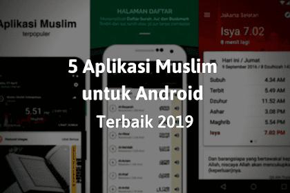 5 Aplikasi Muslim Android Terbaik 2019 yang Wajib Ada di Android Milik Kamu