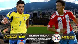 Ecuador vs Paraguay, Eliminatorias Sudamericanas al Mundial Rusia 2018