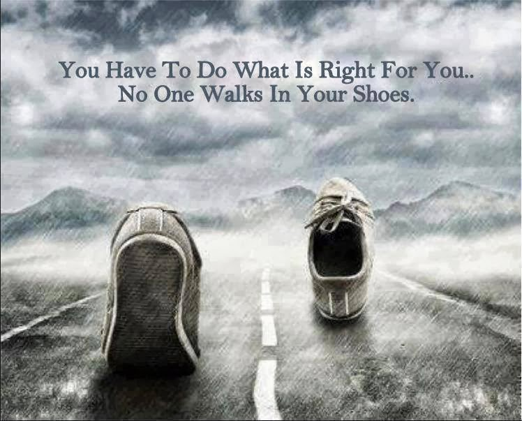 Quote Of The Day You Have To Do What Is Right For You