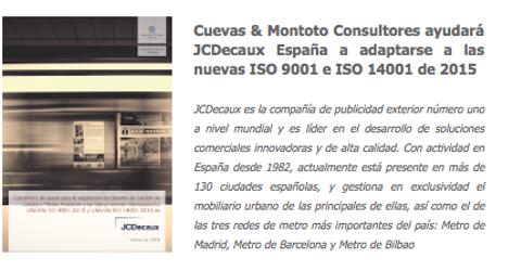 Contrato firmado con JCDecaux España para ayudarles a adaptar sus certificaciones ISO 9001 (Calidad), ISO 14001 (Medio Ambiente) a las nuevas versiones de 2015.