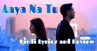aaya-na-tu-song-lyrics-arjun-kanungo-momina-mustehsan