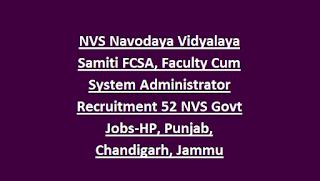 NVS Navodaya Vidyalaya Samiti FCSA, Faculty Cum System Administrator Recruitment 52 NVS Govt Jobs-HP, Punjab, Chandigarh, Jammu Kashmir