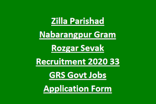 Zilla Parishad Nabarangpur Gram Rozgar Sevak Recruitment 2020 33 GRS Govt Jobs Application Form