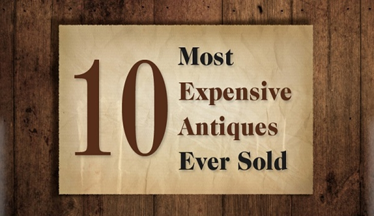10 Most Expensive Antiques Ever Sold #infographic