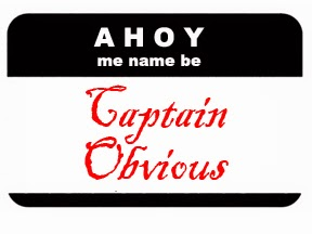 ahoy: me name be Captain Obvious