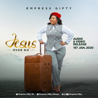 New Music - Empress Gifty - Jesus Over Do