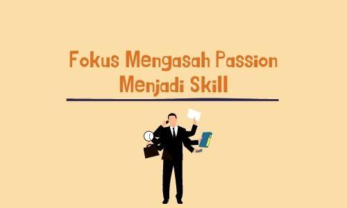 Fokus Mengasah Passion