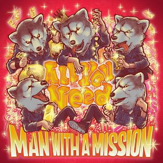 [Lirik+Terjemahan] MAN WITH A MISSION - All You Need (Semua yang Kau Perlukan)