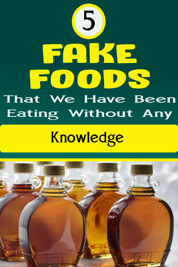5 Fake Foods That We Have Been Eating Without Any Knowledge