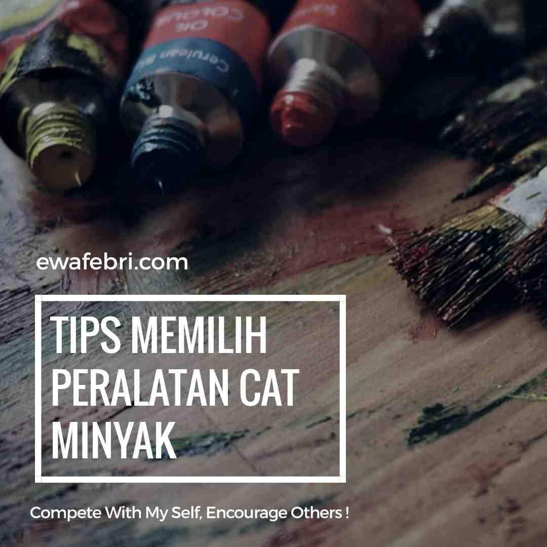 7 TIPS MEMILIH PERALATAN LUKIS CAT MINYAK UNTUK PEMULA