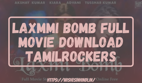 Laxmmi Bomb Full Movie Download Tamilrockers