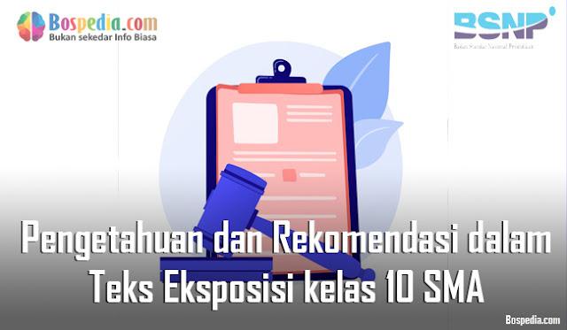 Materi Pengetahuan dan Rekomendasi dalam Teks Eksposisi Mapel Bahasa Indonesia kelas 10 SMA/MA