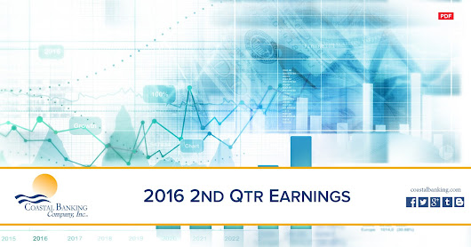 Coastal Banking Company Reports Second Quarter 2016 Earnings
