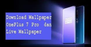 Download Wallpaper OnePlus 7 Pro  dan Live Wallpaper  1