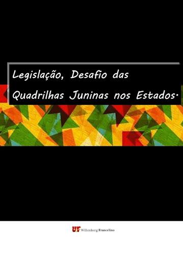 Livro Digital: Legislação, Desafio das Quadrilhas Juninas nos Estados.