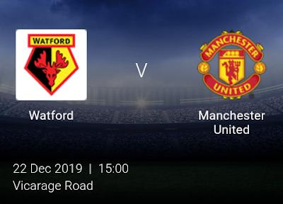 LIVE MATCH: Watford Vs Manchester United Premier League 22/12/2019