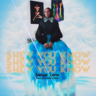 DOWNLOAD MP3: Sanya 'Lerin  - Shey You Know