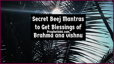 Secret Beej Mantras to Get Blessings of Brahma and Vishnu