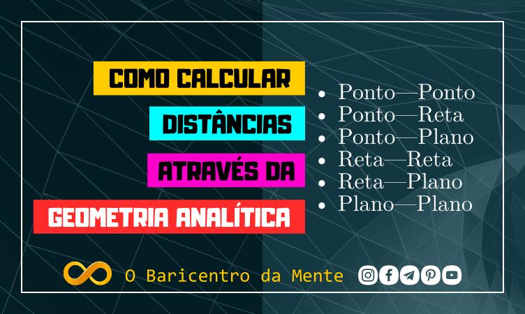 como-calcular-distancias-atraves-da-geometria-analitica