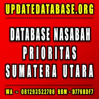 Jual Database Nasabah Prioritas Sumatera Utara