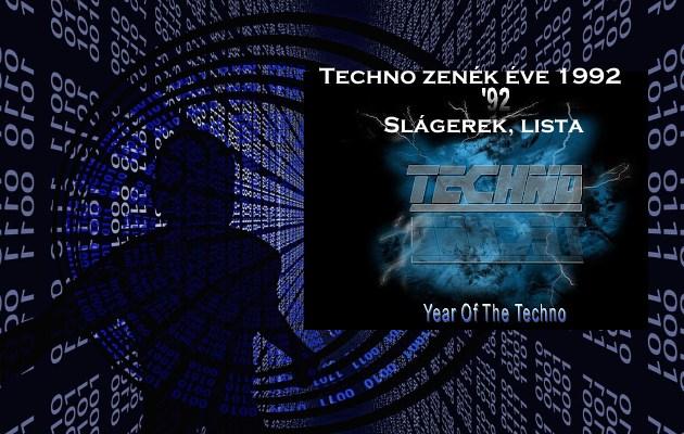 Techno zenék éve 1992 slágerek, lista