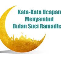 Kata-Kata Ucapan Menyambut Bulan Suci Ramadhan 2021