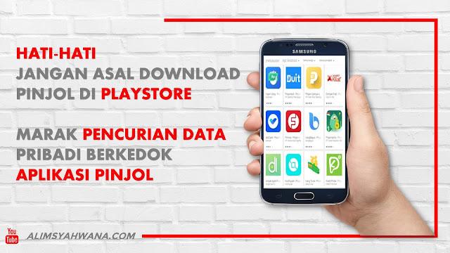 Waspadalah!Jangan Asal Download Pinjol Di Playstre,Marak Pencurian Data Pribadi Berkedok Pinjol