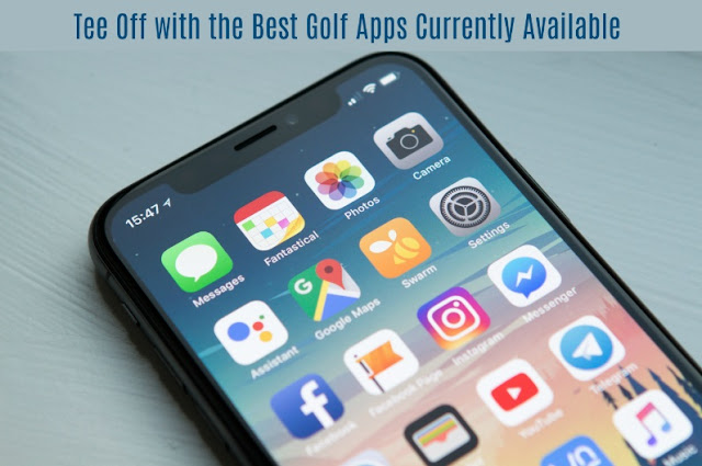 Tee Off with the Best Golf Apps Currently Available