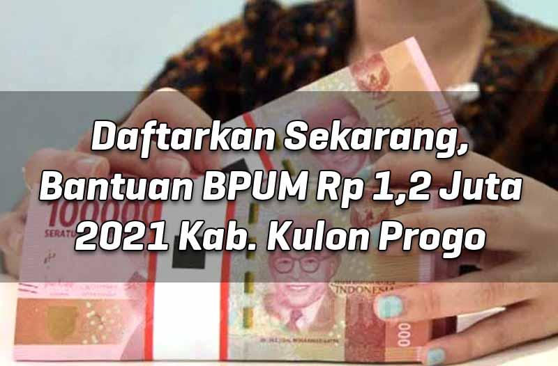 daftarkan-sekarang-bantuan-bpum-rp-1-2-juta-2021-kab-kulon-progo