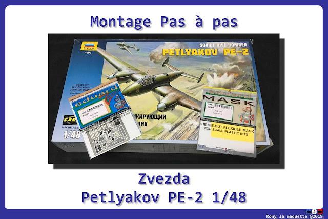 Montage pas à pas du Petlyakov Pe-2 de Zvezda au 1/48.