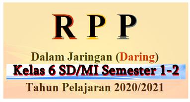 RPP Daring Kelas 6 SD/MI K13 Edisi 2020 Terlengkap