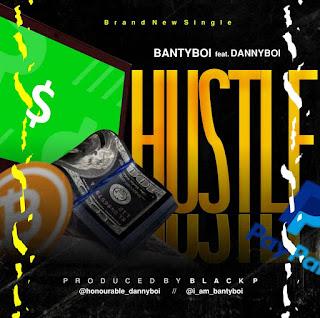Bantyboi ft. Dannyboi hustle.img