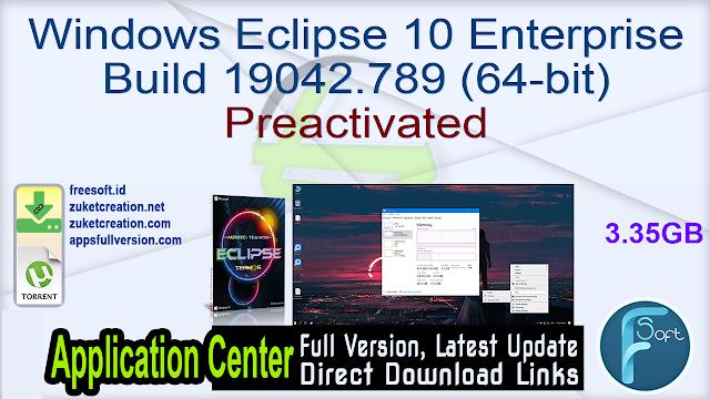 Windows Eclipse 10 Enterprise Build 19042.789 (64-bit) Preactivated