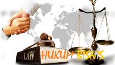 Pengertian Hukum dan Hukum Bisnis lengkap Dengan Sumbernya