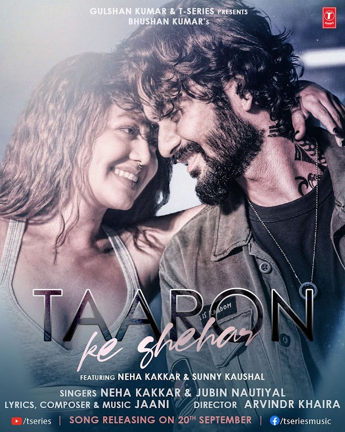 Lyrics Taaron Ke Shehar Neha Kakar, Sunny Kaus hal New Hindi Song Lyrics