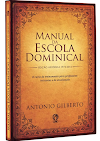 MANUAL DA ESCOLA DOMINICAL - ANTONIO GILBERTO