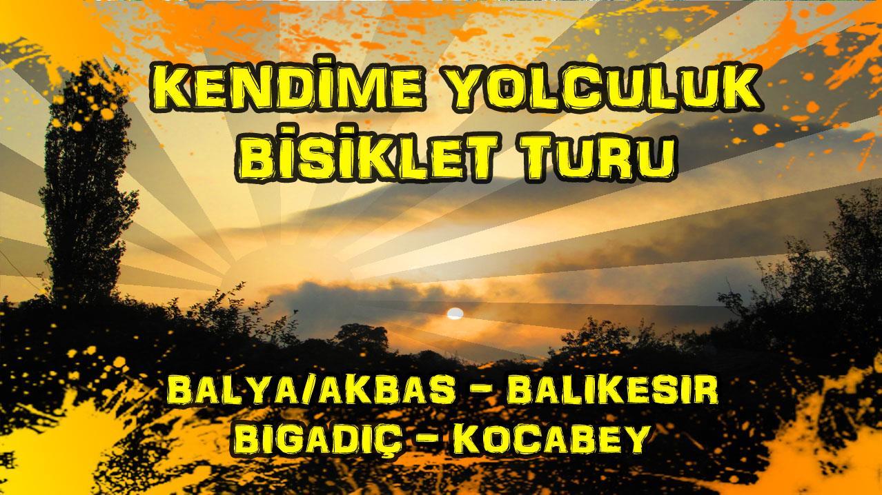 2015/09/16 Kendime Yolculuk Bisiklet Turu - (Balıkesir/Balya/Akbaş - Balıkesir/Bigadiç/Kocabey)