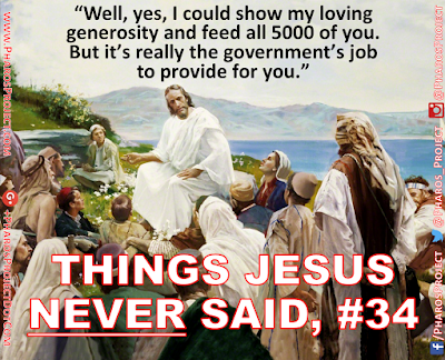 #Agape #Compassion #CompassionNotBureaucracy #Generosity #Socialism #GovernmentDependency #ThingsJesusNeverSaid