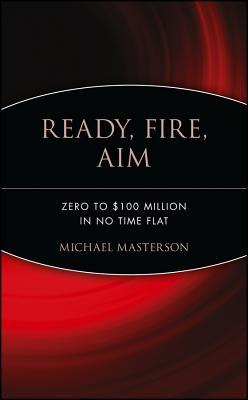 Ready, Fire, Aim by Michael Masterson Ebook Download