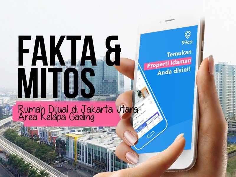 Fakta dan Mitos Rumah Dijual di Jakarta Utara Area Kelapa Gading