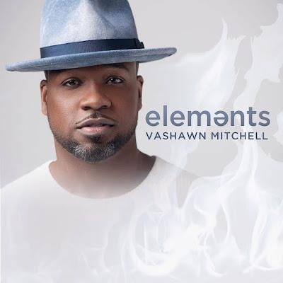 [Events] Elements - Vashawn Mitchell