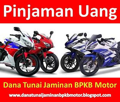 Dana Tunai Jaminan BPKB Motor, Dana Tunai Jaminan BPKB Motor Bekasi, Dana Tunai Jaminan BPKB Motor Jakarta