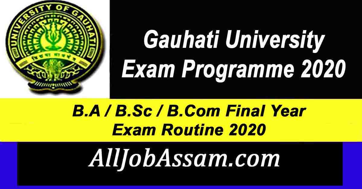 Gauhati University B.A / B.Sc / B.Com Final Year Exam Routine 2020