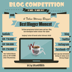 "Kompetisi Blog Ultah Warung Blogger Ke-6 ""Best Blogger Moment"""